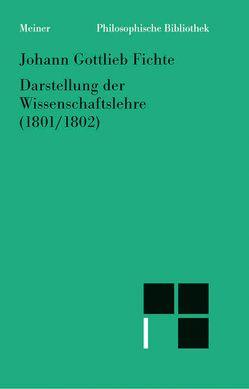 Darstellung der Wissenschaftslehre (1801/1802) von Fichte,  Johann Gottlieb, Lauth,  Reinhard, Schneider,  Peter K.