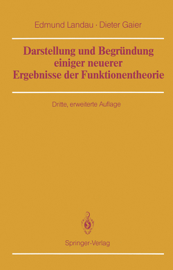 Darstellung und Begründung einiger neuerer Ergebnisse der Funktionentheorie von Gaier,  Dieter, Landau,  Edmund