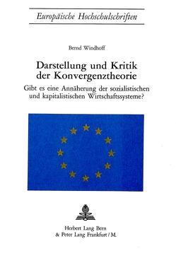 Darstellung und Kritik der Konvergenztheorie von Windhoff,  Bernd