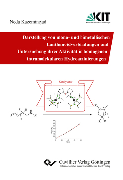 Darstellung von mono- und bimetallischen Lanthanoidverbindungen und Untersuchung ihrer Aktivität in homogenen intramolekularen Hydroaminierungen von Kazeminejad,  Neda
