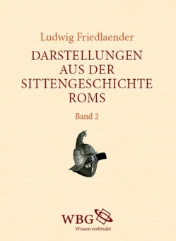 Darstellungen aus der Sittengeschichte Roms von Bringmann,  Klaus, Friedlaender,  Ludwig