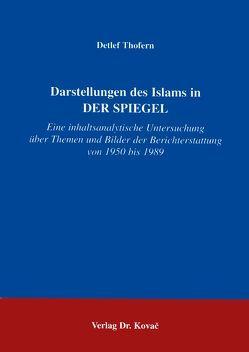Darstellungen des Islams in Der Spiegel von Thofern,  Detlef