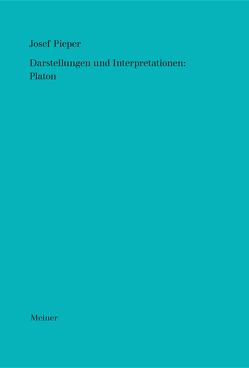 Darstellungen und Interpretationen: Platon von Pieper,  Josef, Wald,  Berthold