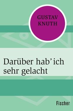 Darüber hab' ich sehr gelacht von Knuth,  Gustav