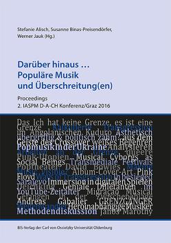 Darüber hinaus … Populäre Musik und Überschreitung(en) von Alisch,  Stefanie, Binas-Preisendörfer,  Susanne, Jauk,  Werner