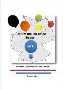 Darum bin ich heute in der AfD – erweiterte Ausgabe von Mey,  Günter