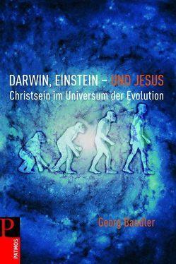 Darwin, Einstein – und Jesus von Baudler,  Georg