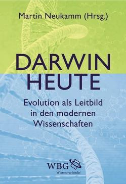 Darwin heute von Kaiser,  Peter-Michael, Kanitscheider,  Bernulf, Lesch,  Harald, Neukamm,  Martin, Schuster,  Peter, Störmer,  Charlotte, Voland,  Eckart, Vollmer,  Gerhard