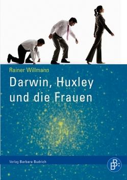 Darwin, Huxley und die Frauen von Willmann,  Rainer