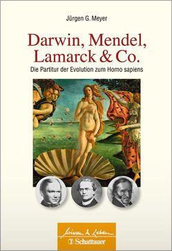 Darwin, Mendel, Lamarck & Co. von Meyer,  Jürgen G