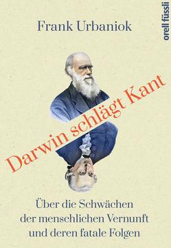 Darwin schlägt Kant von Urbaniok,  Frank