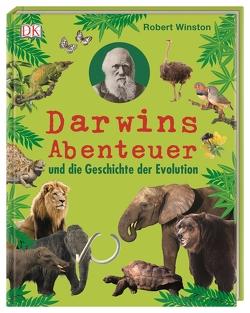 Darwins Abenteuer und die Geschichte der Evolution von Winston,  Robert