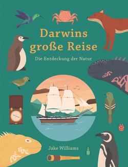 Darwins große Reise von Williams,  Jake