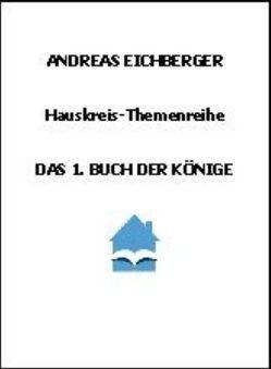 Das 1. Buch der Könige von Eichberger,  Andreas
