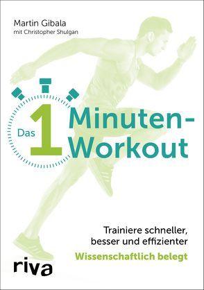 Das 1-Minuten-Workout von Gibala,  Martin, Shulgan,  Christopher