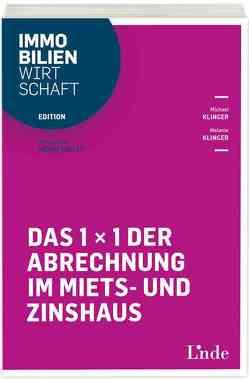 Das 1 x 1 der Abrechnung im Miets- und Zinshaus von Klinger,  Melanie, Klinger,  Michael