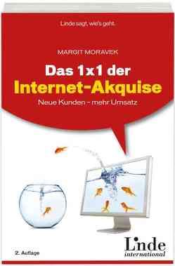 Das 1 x 1 der Internet-Akquise von Moravek,  Margit