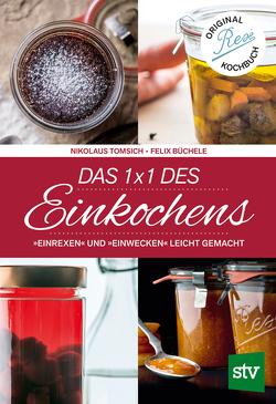 Das 1 x 1 des Einkochens von Büchele,  Felix, Tomsich,  Nikolaus