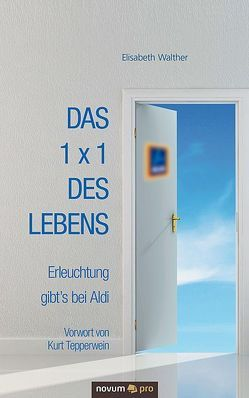 Das 1 x 1 des Lebens von Walther,  Elisabeth