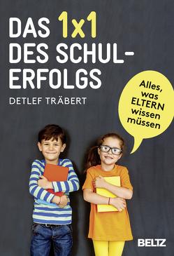 Das 1 x 1 des Schulerfolgs von Träbert,  Detlef