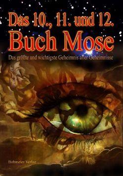 Das 10., 11. und 12. Buch Mose von Mose, Moses, Mosis