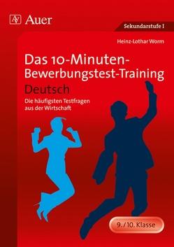 Das 10-Minuten-Bewerbungstest-Training Deutsch von Worm,  Heinz-Lothar
