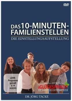 Das 10-Minuten-Familienstellen – Die Einstellungsaufstellung von Tacke,  Jörg