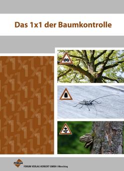 Das 1×1 der Baumkontrolle von Braun,  Georg, Hilsberg,  Rainer, Langner,  Thomas, Lux,  Thomas, Schroeder,  Klaus, Tolksdorf,  Michael, Wagler,  Hendrik, Weiß,  Dr. Henrik