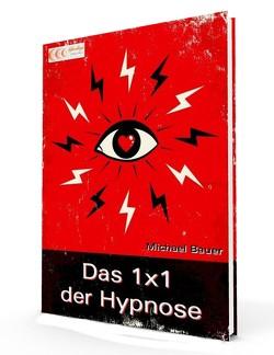 Das 1×1 der Hypnose von Bauer,  Michael