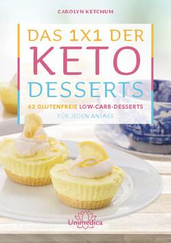 Das 1×1 der Keto-Desserts von Ketchum,  Carolyn