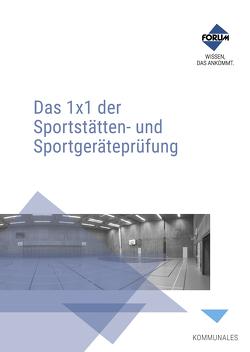 Das 1×1 der Sportstätten- und Sportgeräteprüfung
