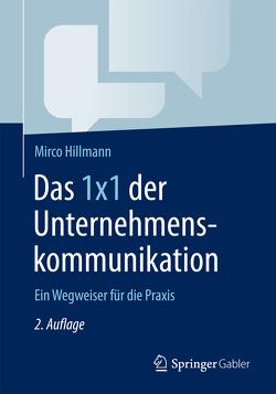 Das 1×1 der Unternehmenskommunikation von Hillmann,  Mirco