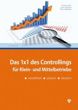 1×1 des Controllings für Klein- und Mittelbetriebe von Beranek,  Roland, Eisl,  Christoph, Haidinger,  Lukas