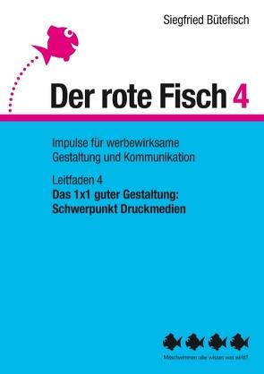 Das 1×1 guter Gestaltung: Schwerpunkt Druckmedien von Bütefisch,  Siegfried