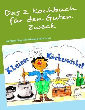Das 2. Kochbuch für den Guten Zweck von Plugowsky-Schmidt,  Maren, Rorato,  Jutta