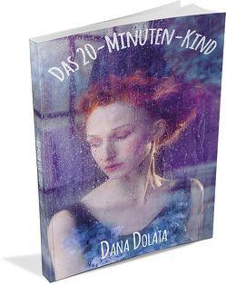 Das 20-Minuten-Kind von Dolata,  Dana