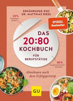 Das 20:80-Kochbuch für Berufstätige von Riedl,  Matthias