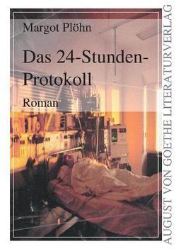 Das 24-Stunden-Protokoll von Plöhn,  Margot