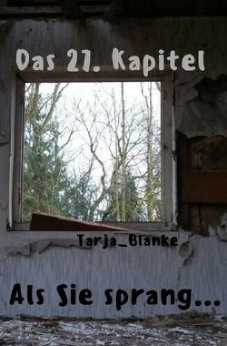 Das 27. Kapitel von Blanke,  Tarja