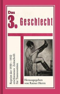 Das 3. Geschlecht (Die Transvestiten) von Herrn,  Rainer