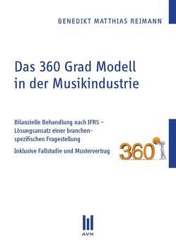 Das 360 Grad Modell in der Musikindustrie von Reimann,  Benedikt Matthias