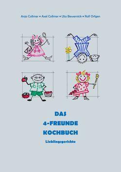 Das 4-Freunde Kochbuch von Bewernick,  Uta, Collmer,  Anja, Collmer,  Axel, Orfgen,  Rolf G