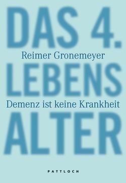 Das 4. Lebensalter von Gronemeyer,  Reimer