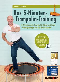 Das 5-Minuten-Trampolin-Training von Eckardt,  Manuel