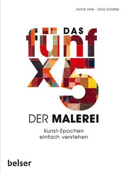 Das 5 x 5 der Malerei von Hille,  Astrid, Schäfer,  Dina