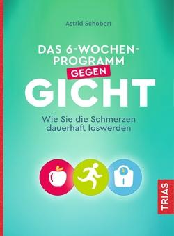 Das 6-Wochen-Programm gegen Gicht von Schobert,  Astrid