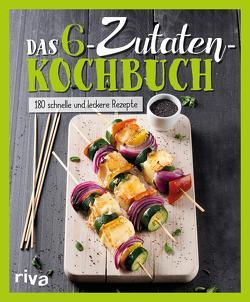 Das 6-Zutaten-Kochbuch von Verlag,  Riva