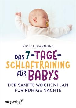 Das 7-Tage-Schlaftraining für Babys von Giannone,  Violet
