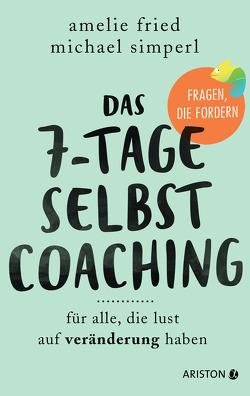Das 7-Tage-Selbstcoaching von Fried,  Amelie, Klett,  Isabel, Simperl,  Michael