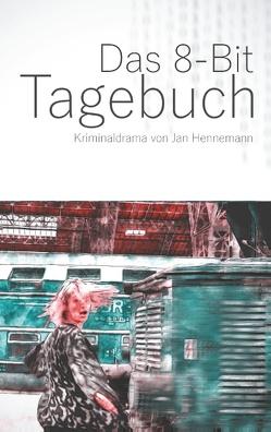 Das 8-Bit Tagebuch von Hennemann,  Jan